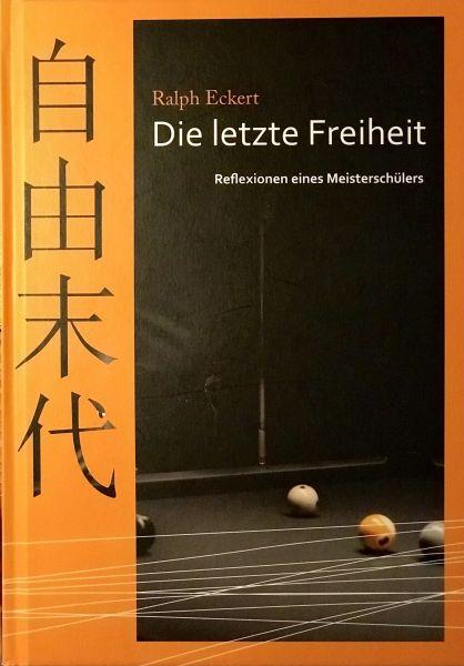 """""""Die letzte Freiheit: Reflexionen eines Meisterschülers """", 238 Seiten"""