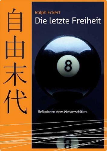 """Buch R.Eckert """"Die letzte Freiheit: Reflexionen eines Meisterschülers """", 238 Seite"""